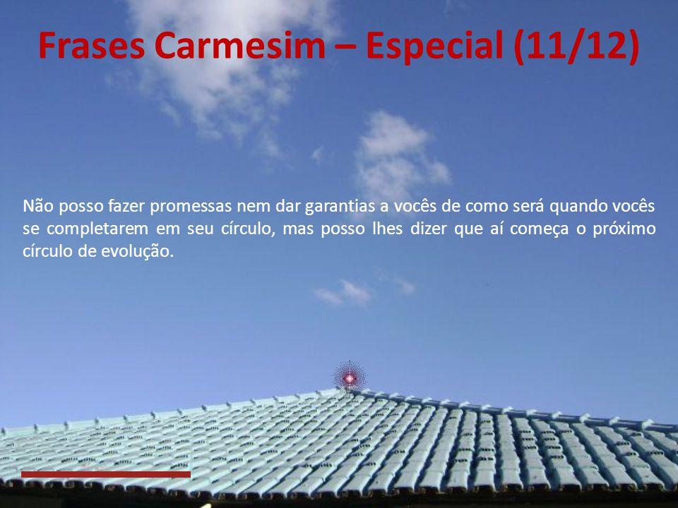 Frases Carmesim – Especial (10/12) Completude significa que vocês nunca precisam de outro objetivo, vocês nunca precisam fazer algo novamente, vocês n