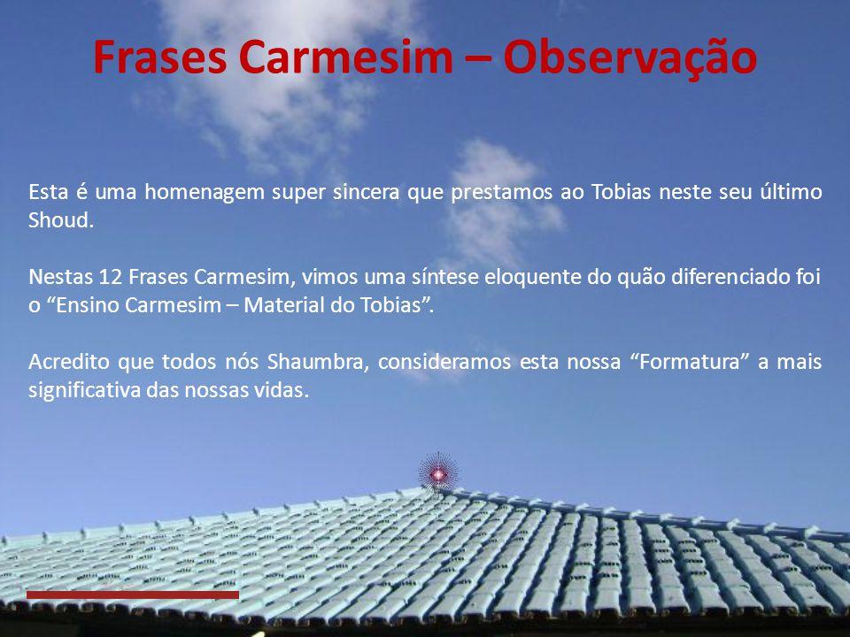 Frases Carmesim – Especial (12/12) Vejam bem, quando o círculo é completado, ele é mais como uma espiral. Agora ele se expande. Agora ele cresce. Agor