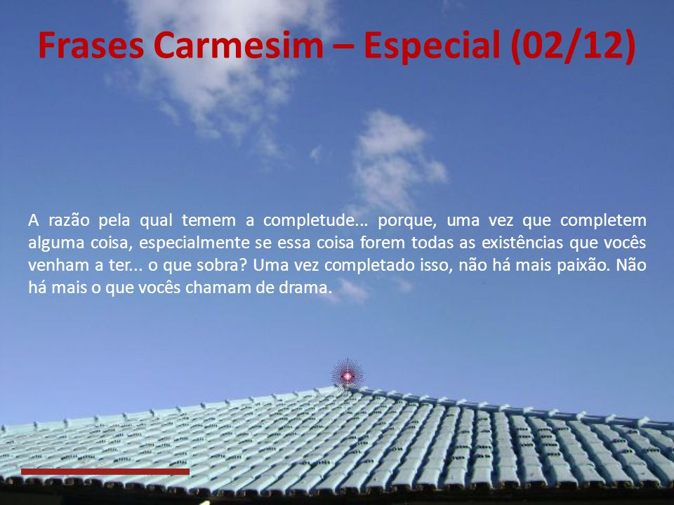 Frases Carmesim – Especial (01/12) Eu, Tobias, acho que uma das coisas que humanos e anjos temem igualmente é a completude.
