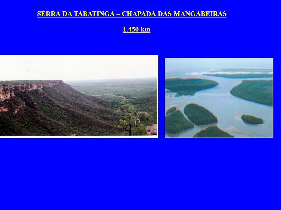 SERRA DA TABATINGA – CHAPADA DAS MANGABEIRAS 1.450 km