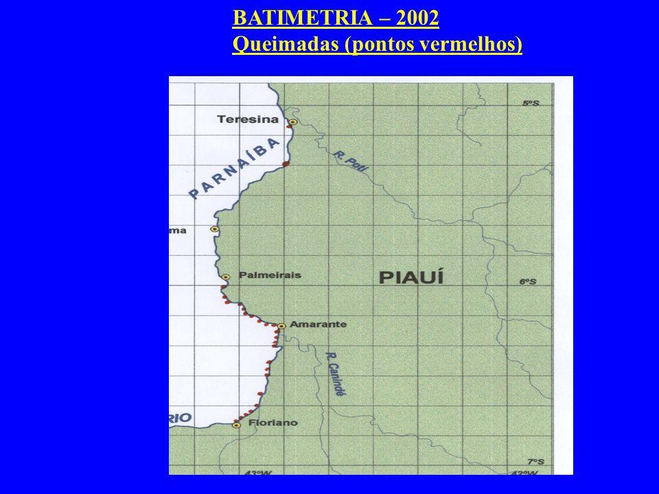 BATIMETRIA – 2002 Queimadas (pontos vermelhos)