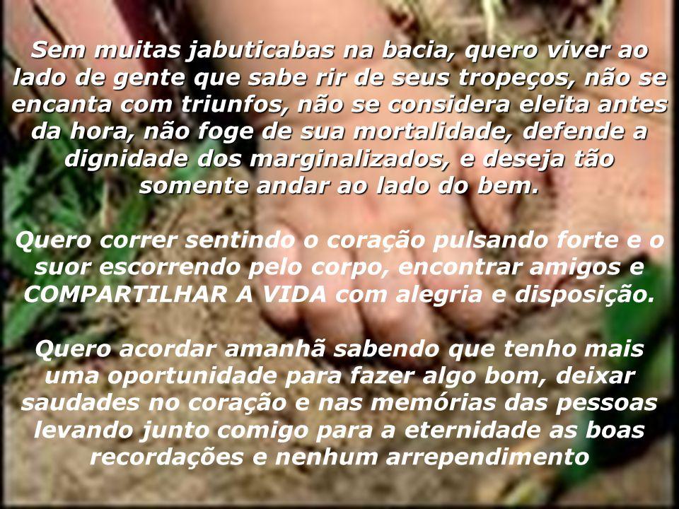 Lembrei-me agora de Mário de Andrade que afirmou: