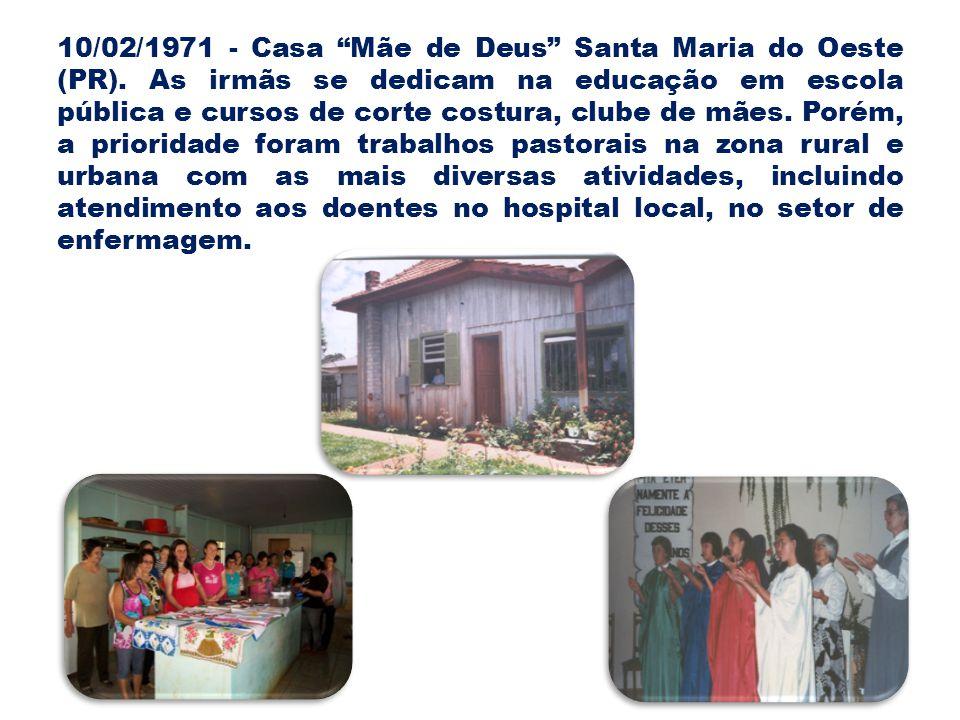 10/02/1971 - Casa Mãe de Deus Santa Maria do Oeste (PR).