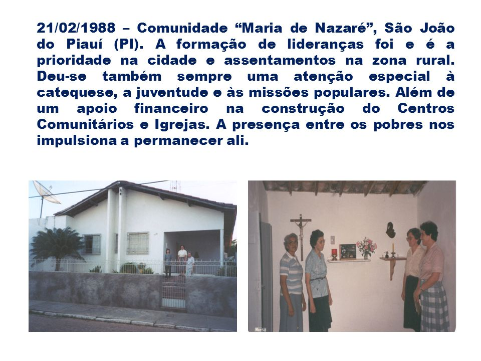 21/02/1988 – Comunidade Maria de Nazaré, São João do Piauí (PI).