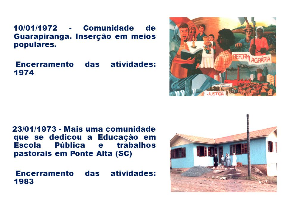Década: 1974 - 1984 Desde o início na Congregação de Jesus, a educação e o ensino são elementos – chave dentro do âmbito de nossa atividade apostólica, cujo significado a Igreja salienta hoje novamente.