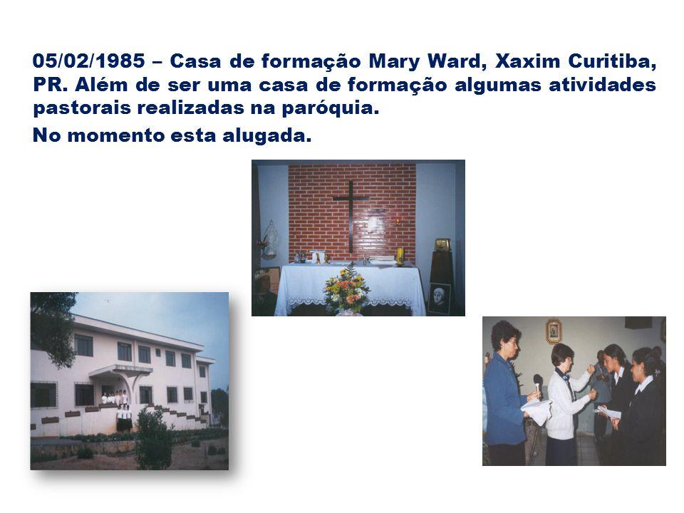 05/02/1985 – Casa de formação Mary Ward, Xaxim Curitiba, PR.