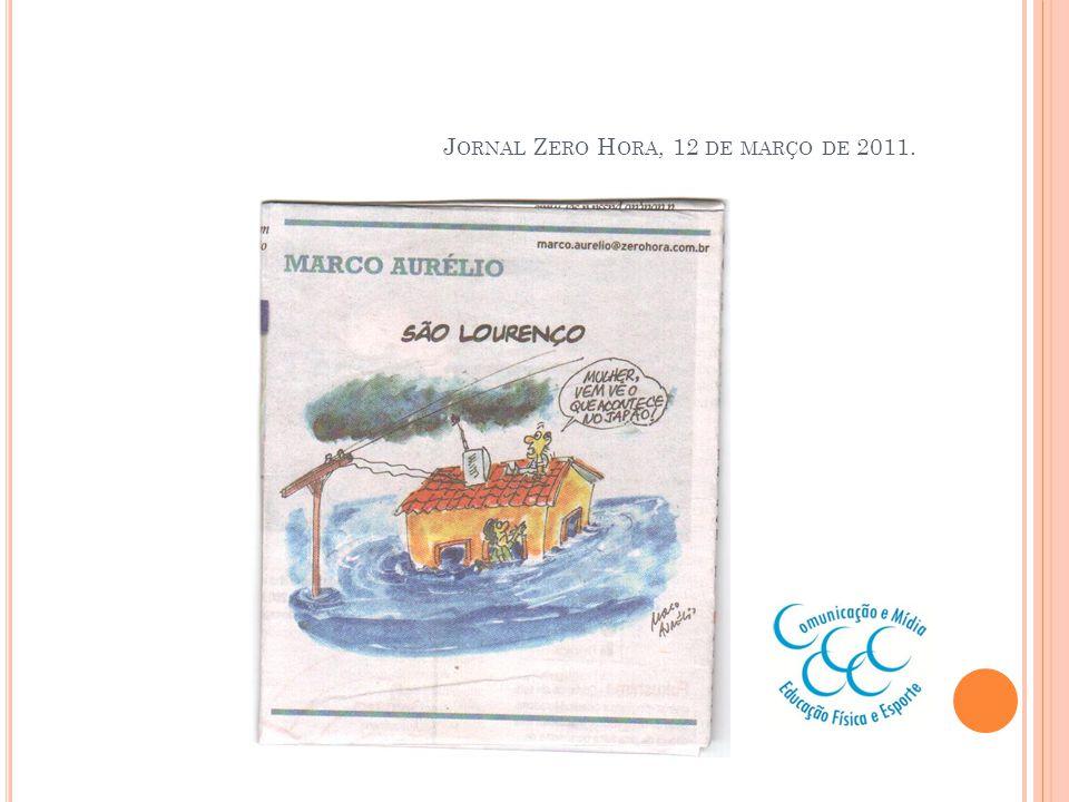 J ORNAL Z ERO H ORA, 12 DE MARÇO DE 2011.