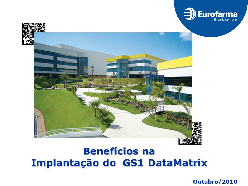 Benefícios na Implantação do GS1 DataMatrix Outubro/2010