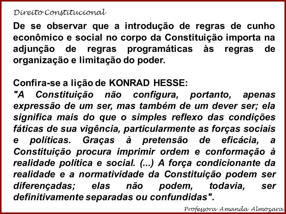 Direito Constitucional Professora Amanda Almozara 15 De se observar que a introdução de regras de cunho econômico e social no corpo da Constituição im
