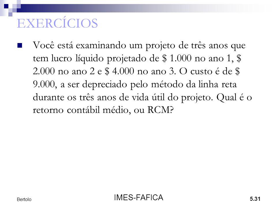 5.31 IMES-FAFICA Bertolo EXERCÍCIOS Você está examinando um projeto de três anos que tem lucro líquido projetado de $ 1.000 no ano 1, $ 2.000 no ano 2