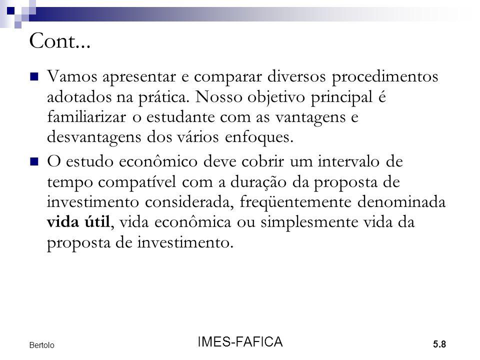 5.9 IMES-FAFICA Bertolo 5.2 - AVALIAÇÃO DE INVESTIMENTOS Existem várias medidas para avaliar investimentos.