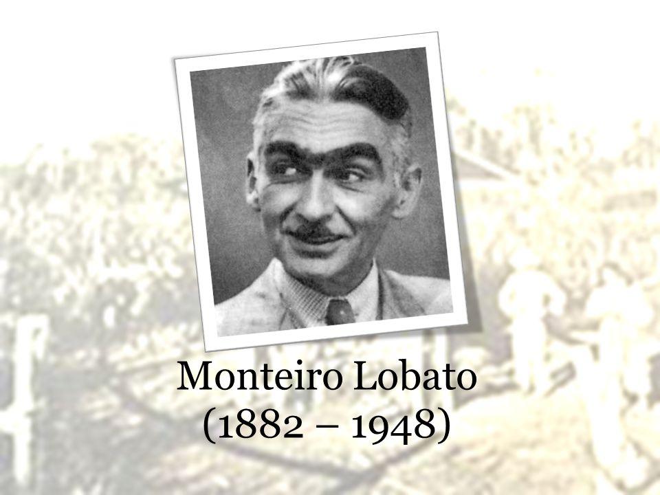Monteiro Lobato (1882 – 1948)