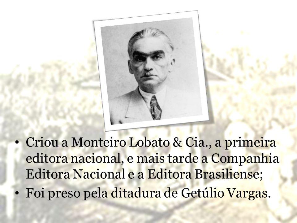 Criou a Monteiro Lobato & Cia., a primeira editora nacional, e mais tarde a Companhia Editora Nacional e a Editora Brasiliense; Foi preso pela ditadur