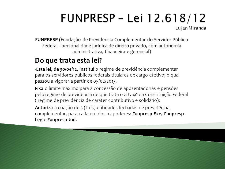 FUNPRESP (Fundação de Previdência Complementar do Servidor Público Federal - personalidade jurídica de direito privado, com autonomia administrativa,