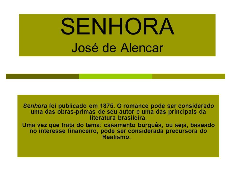 SENHORA José de Alencar Senhora foi publicado em 1875.