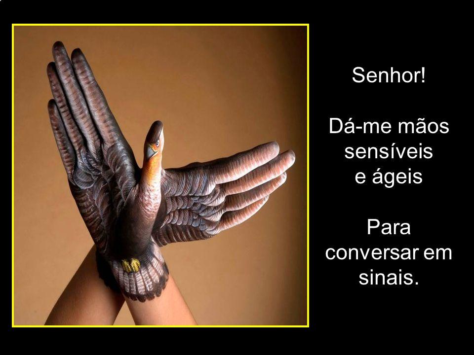 Autora: Cristiane Fernandes Zagues Mourão Ex-aluna do Curso de LIBRAS do Prof. Nelsão ORAÇÃO: FALAR COM AS MÃOS Ligue o Som