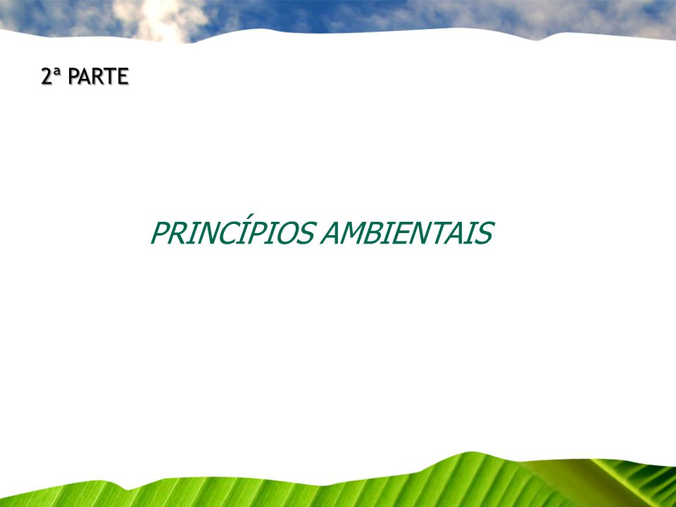2ª PARTE PRINCÍPIOS AMBIENTAIS