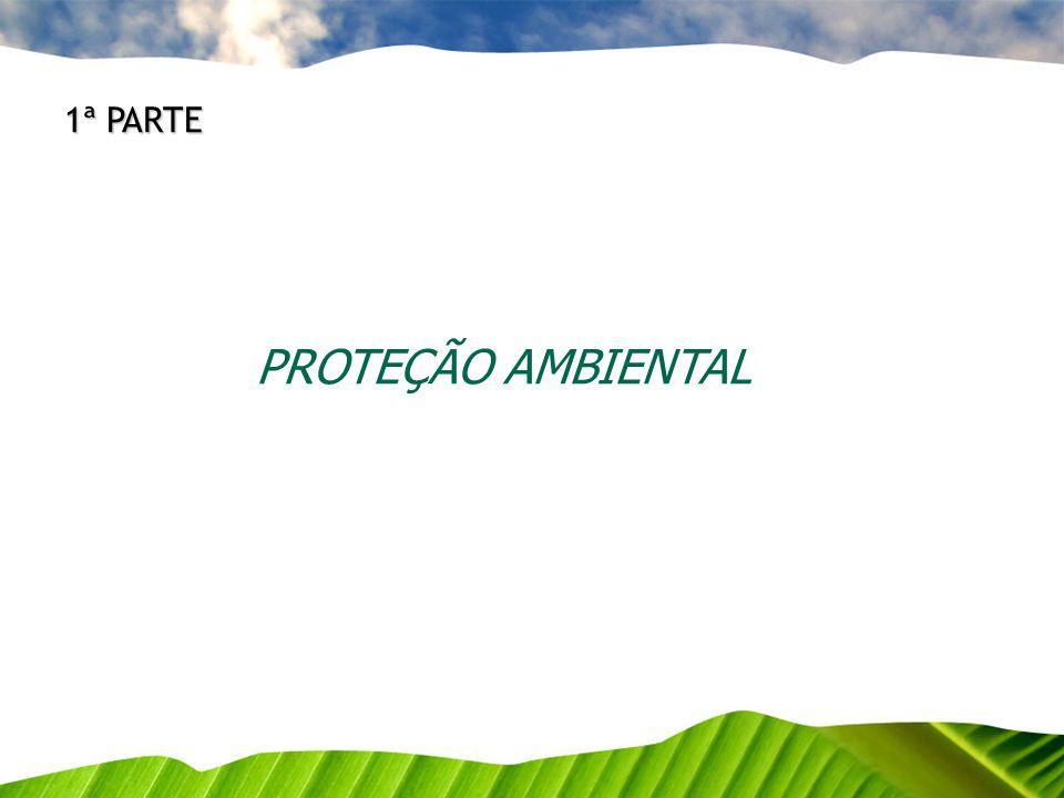 1ª PARTE PROTEÇÃO AMBIENTAL