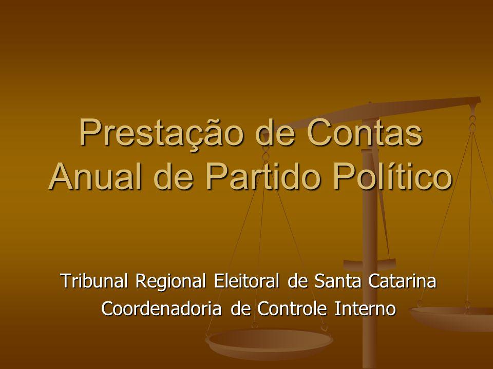 Prestação de Contas Anual de Partido Político Tribunal Regional Eleitoral de Santa Catarina Coordenadoria de Controle Interno