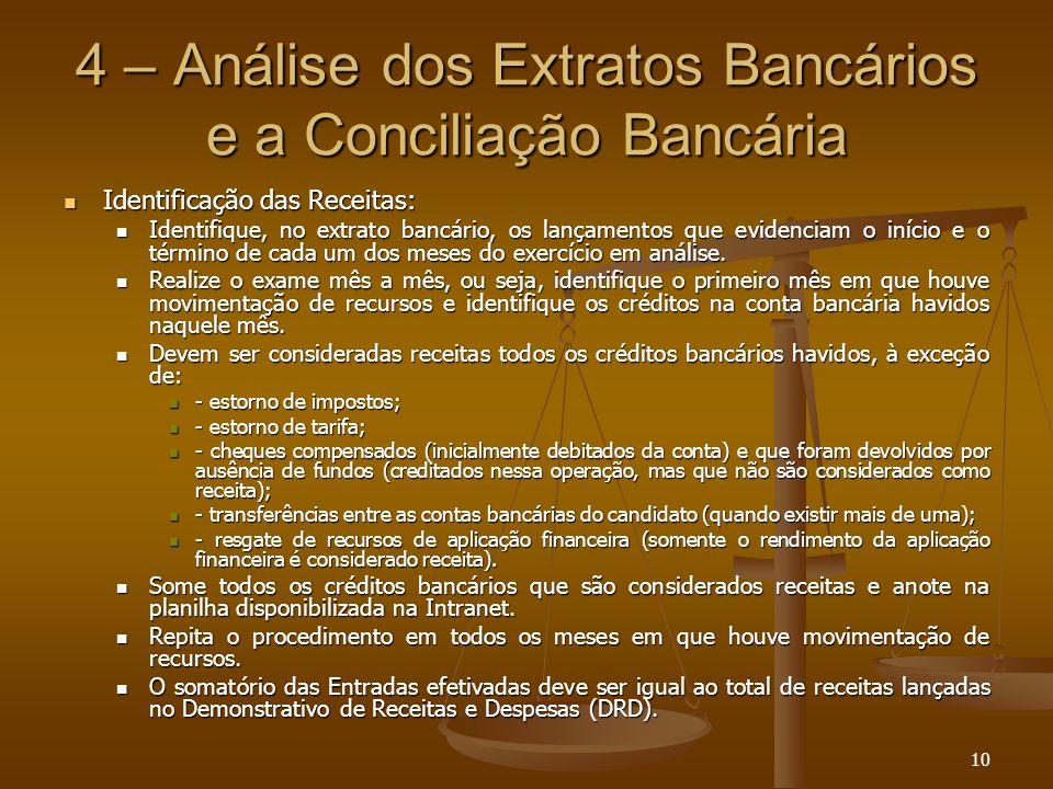 10 4 – Análise dos Extratos Bancários e a Conciliação Bancária Identificação das Receitas: Identificação das Receitas: Identifique, no extrato bancári