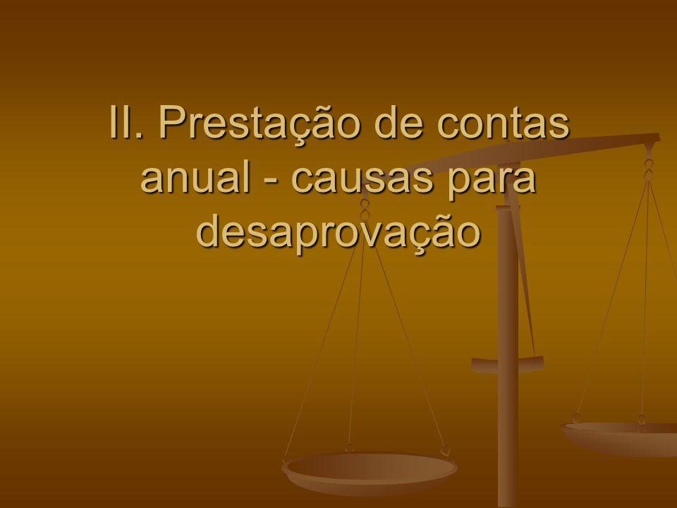 II. Prestação de contas anual - causas para desaprovação