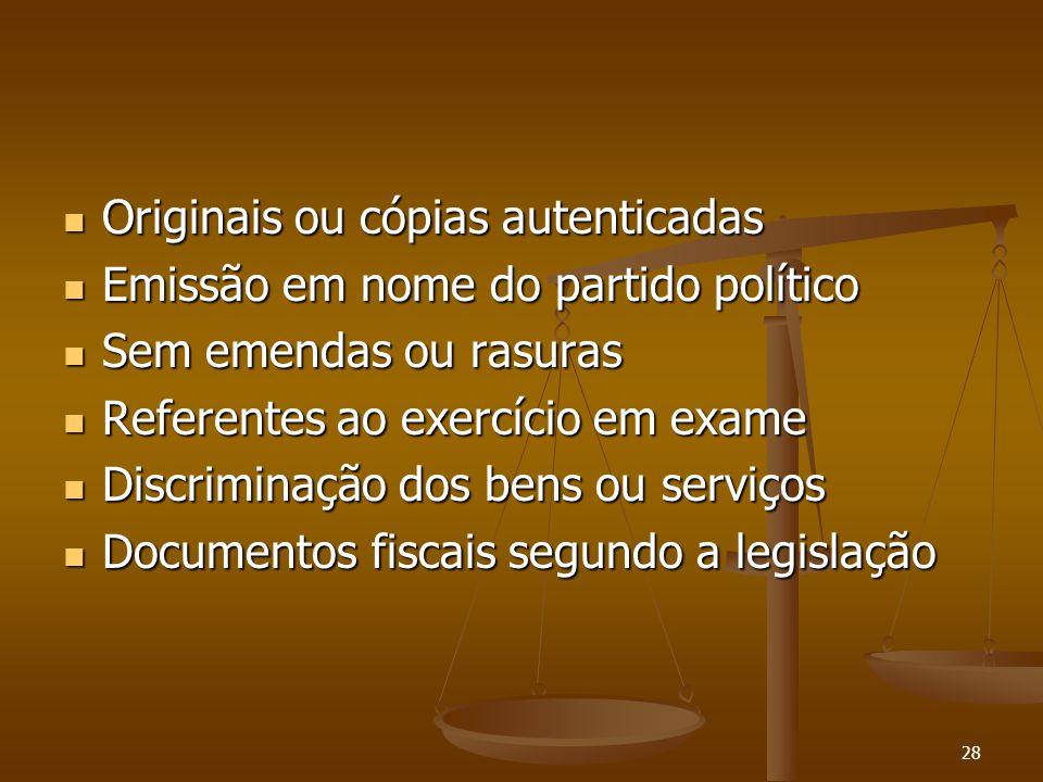 28 Originais ou cópias autenticadas Originais ou cópias autenticadas Emissão em nome do partido político Emissão em nome do partido político Sem emend