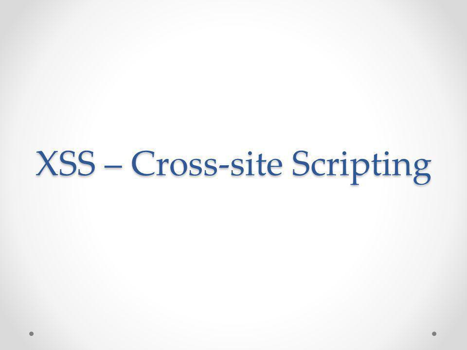 XSS – Cross-site Scripting