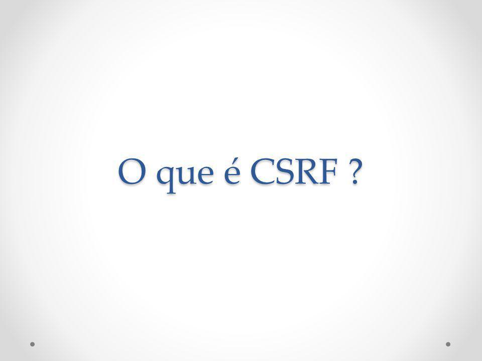 O que é CSRF ?