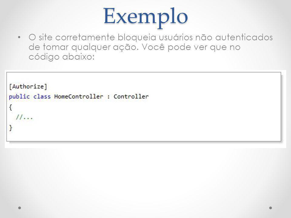 Exemplo O site corretamente bloqueia usuários não autenticados de tomar qualquer ação. Você pode ver que no código abaixo:
