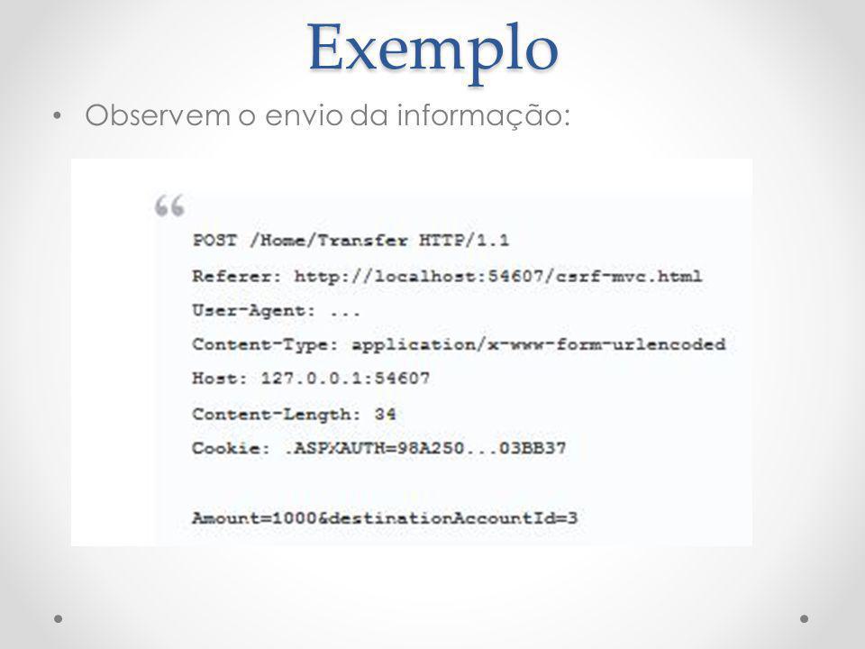 Exemplo Observem o envio da informação: