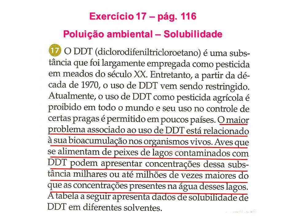 APOLAR POLAR Solubilidade aumenta Pela tabela chega-se a conclusão que o DDT dissolve-se mais em solventes apolares