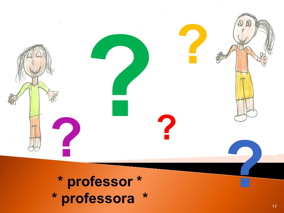 12 * professor * * professora * ? ? ? ? ?