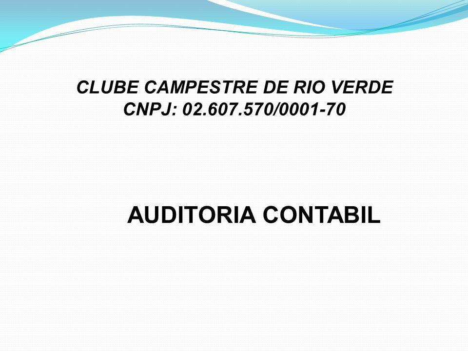 CLUBE CAMPESTRE DE RIO VERDE CNPJ: 02.607.570/0001-70 AUDITORIA CONTABIL