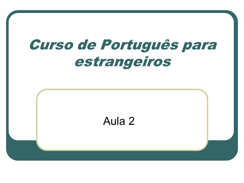 Curso de Português para estrangeiros Aula 2