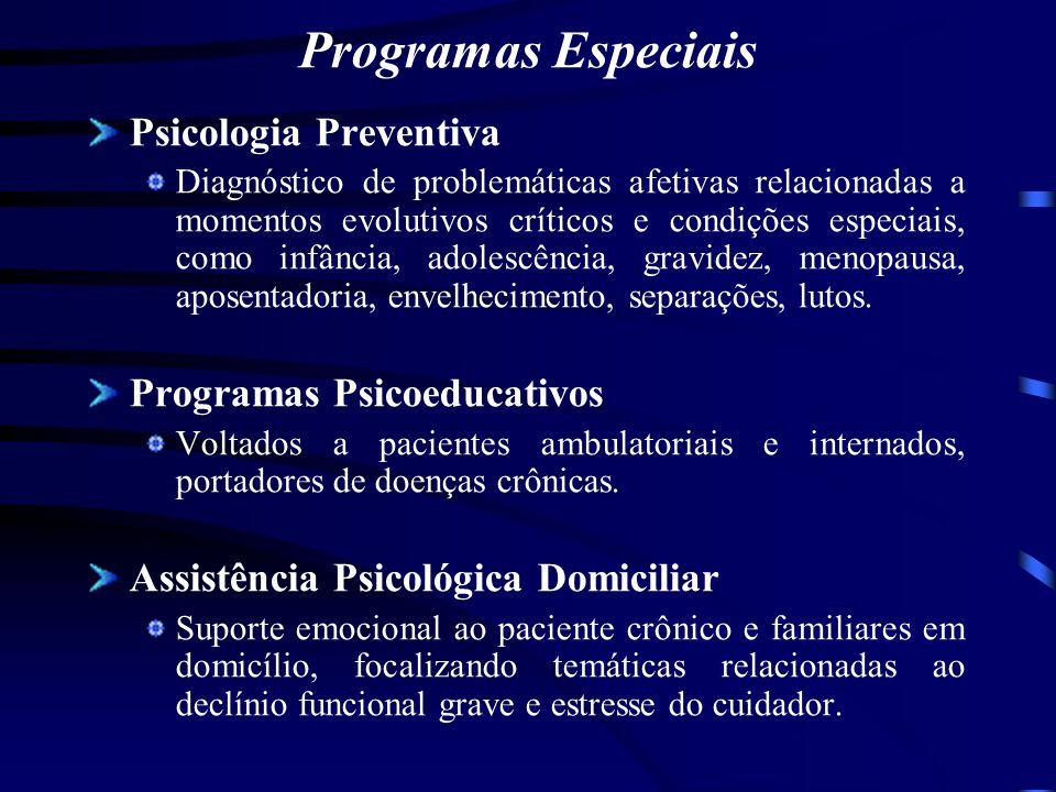 Programas Especiais Psicologia Preventiva Diagnóstico de problemáticas afetivas relacionadas a momentos evolutivos críticos e condições especiais, com
