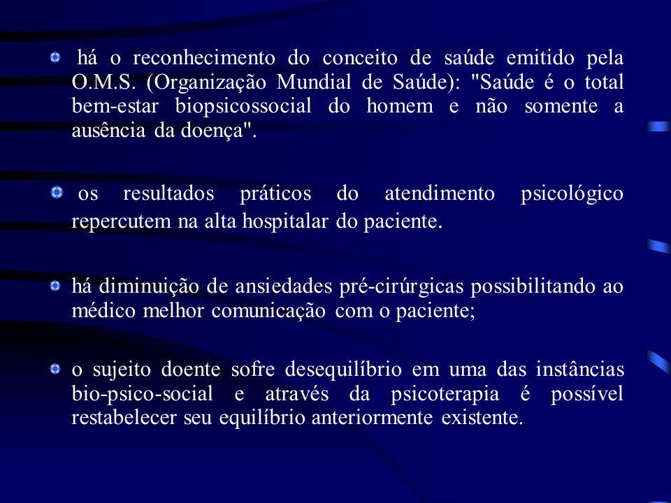 há o reconhecimento do conceito de saúde emitido pela O.M.S. (Organização Mundial de Saúde):