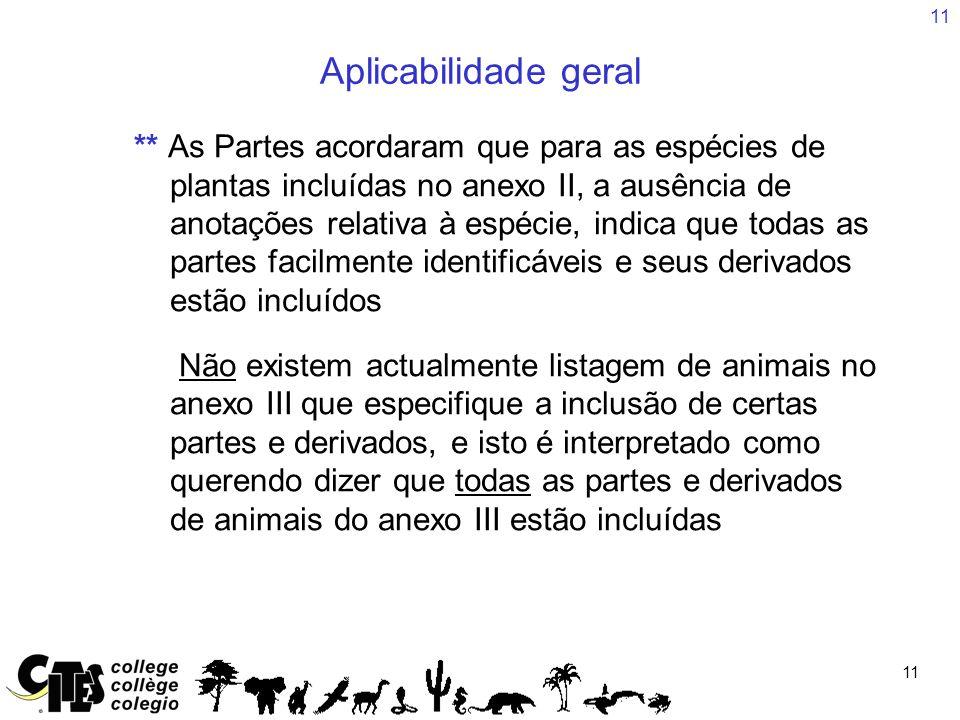 11 Aplicabilidade geral ** As Partes acordaram que para as espécies de plantas incluídas no anexo II, a ausência de anotações relativa à espécie, indi