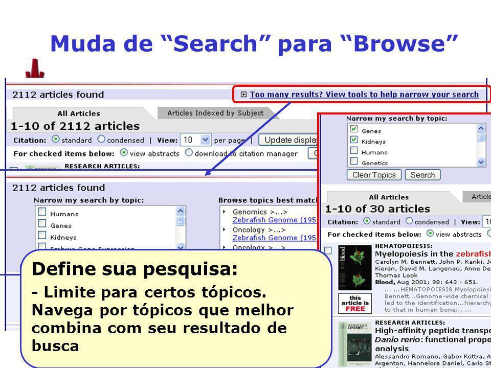 Muda de Search para Browse Define sua pesquisa: - Limite para certos tópicos.