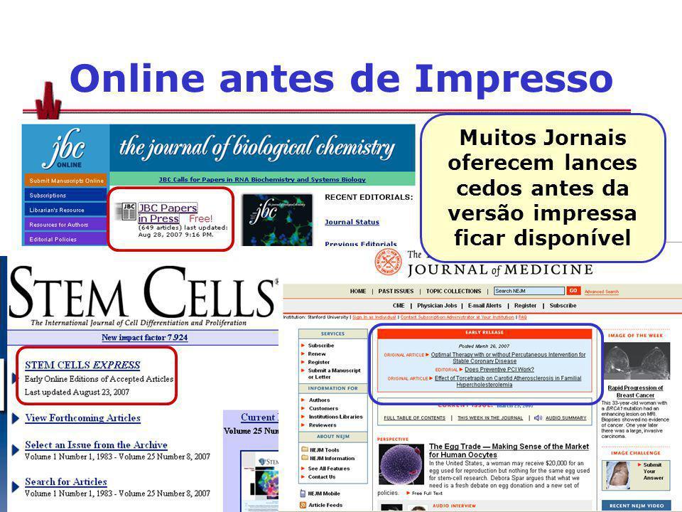 Online antes de Impresso Muitos Jornais oferecem lances cedos antes da versão impressa ficar disponível