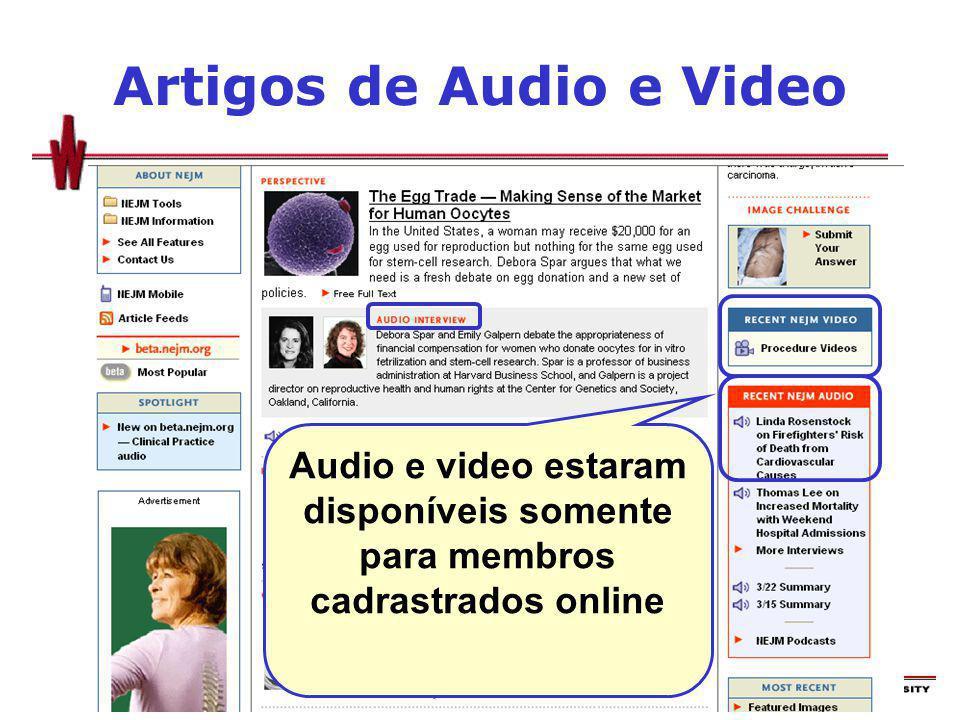 Artigos de Audio e Video Audio e video estaram disponíveis somente para membros cadrastrados online