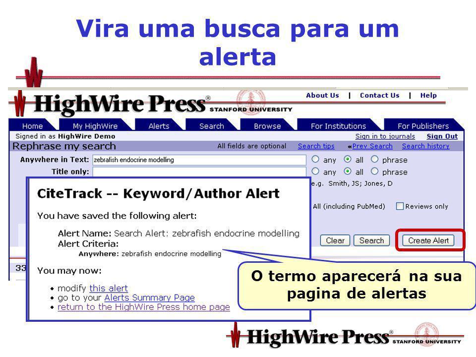 Vira uma busca para um alerta Create Alert O termo aparecerá na sua pagina de alertas
