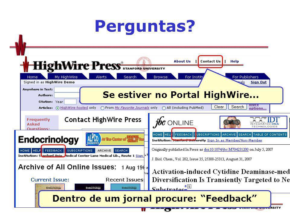 Perguntas Se estiver no Portal HighWire... Dentro de um jornal procure: Feedback