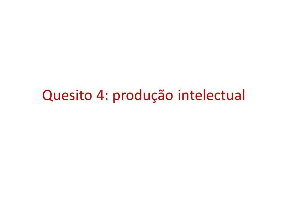 Quesito 4: produção intelectual