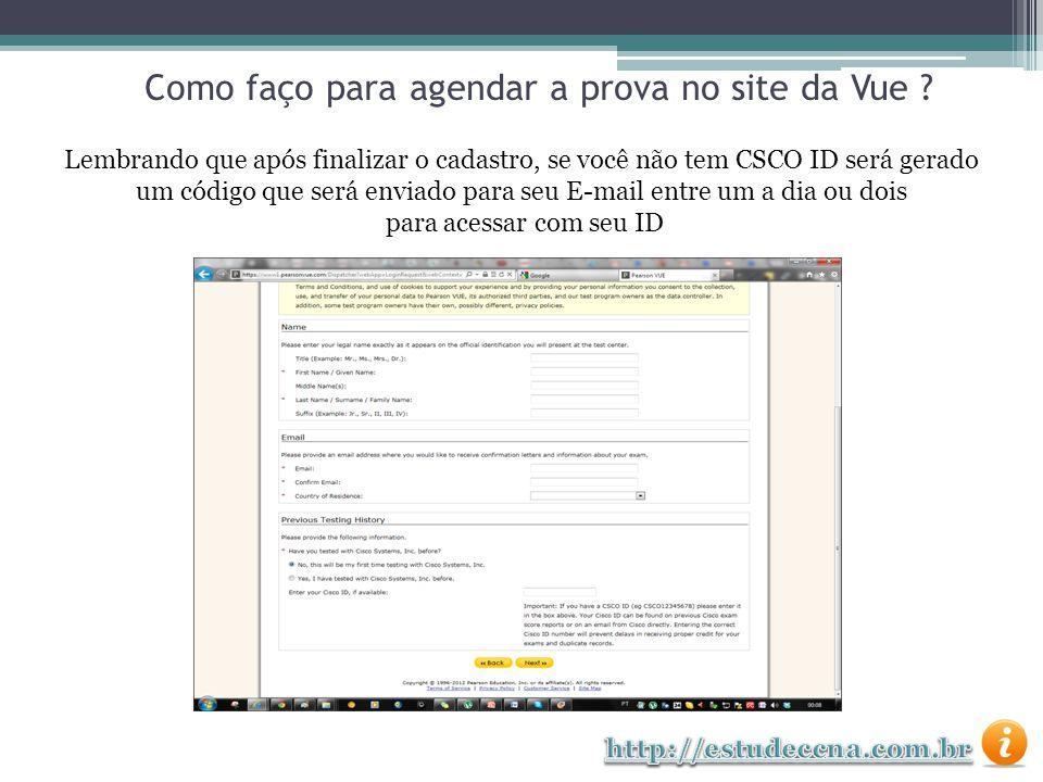 Lembrando que após finalizar o cadastro, se você não tem CSCO ID será gerado um código que será enviado para seu E-mail entre um a dia ou dois para ac