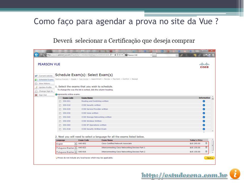 Deverá selecionar a Certificação que deseja comprar Como faço para agendar a prova no site da Vue ?