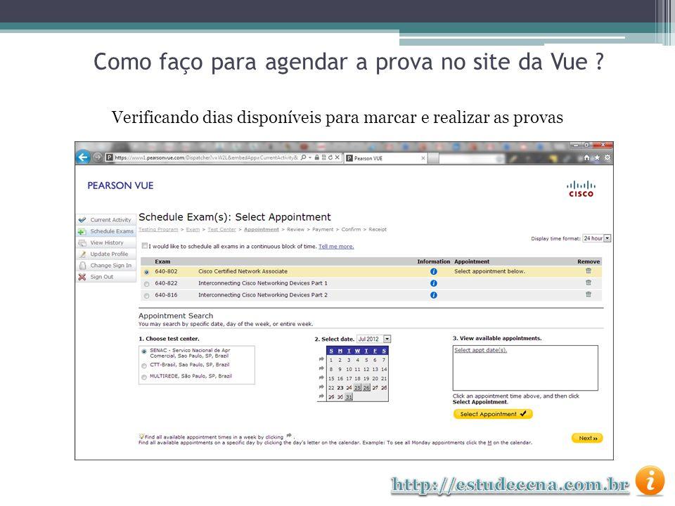 Verificando dias disponíveis para marcar e realizar as provas Como faço para agendar a prova no site da Vue ?