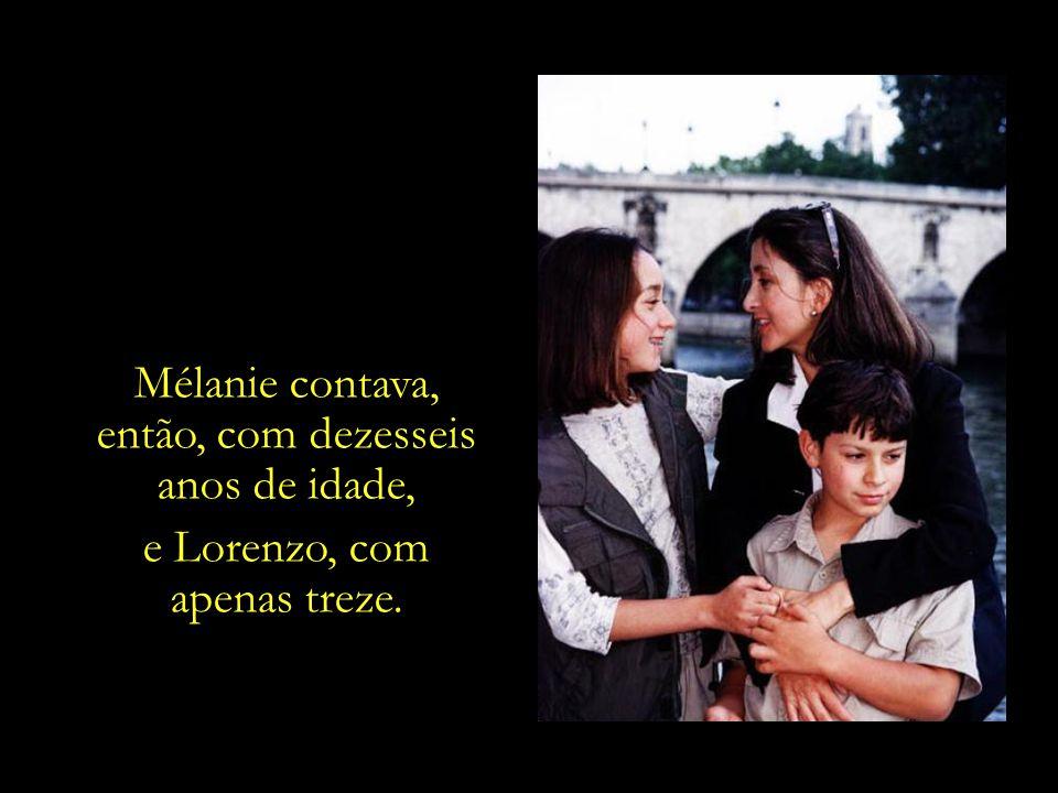 E nos dias de cativeiro, a constante lembrança dos filhos – Mélanie e Lorenzo, de quem fora apartada ainda pequenos.
