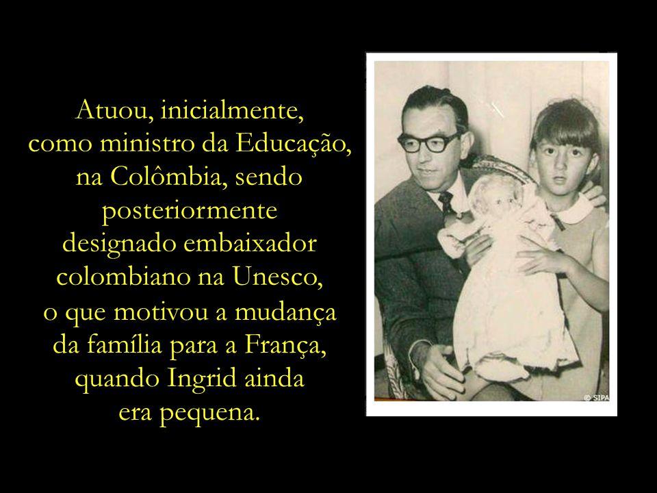 O pai de Ingrid, Gabriel Betancourt, dedicou a sua vida a outra causa igualmente nobre, – a promoção da educação e da cultura.