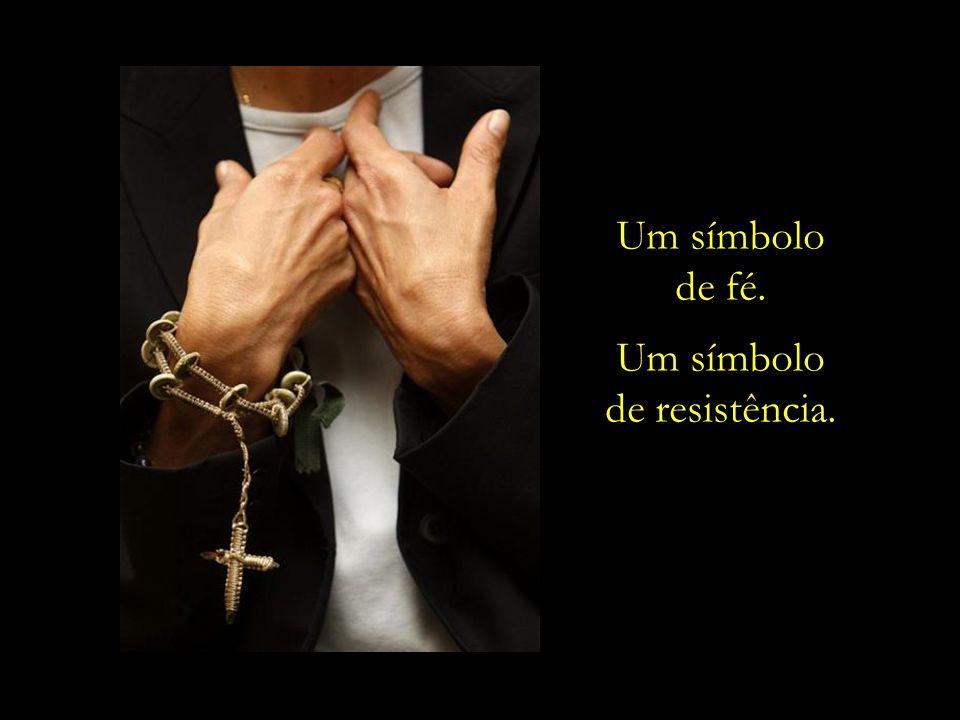 Um símbolo de fé. Um símbolo de resistência.