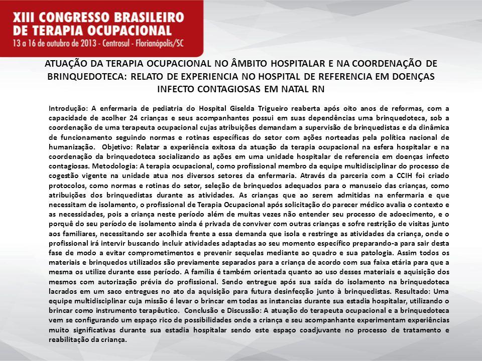 ATUAÇÃO DA TERAPIA OCUPACIONAL NO ÂMBITO HOSPITALAR E NA COORDENAÇÃO DE BRINQUEDOTECA: RELATO DE EXPERIENCIA NO HOSPITAL DE REFERENCIA EM DOENÇAS INFE